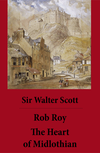 Rob Roy + The Heart of Midlothian (2 Unabridged and fully Illustrated Classics with Introductory Essay and Notes by Andrew Lang)