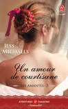 Les amantes (Tome 3) - Un amour de courtisane