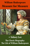Measure for Measure (The Unabridged Play) + The Classic Biography: The Life of William Shakespeare