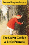 The Secret Garden + A Little Princess (2 Unabridged Classics in 1 eBook)
