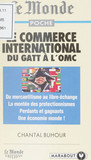 Le commerce international du GATT à l'OMC