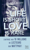 Life is short, Love is rare