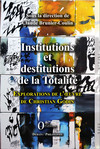Institutions et destitutions de la totalité