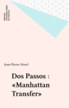 Dos Passos : «Manhattan Transfer»