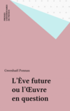 L'Ève future ou l'Œuvre en question