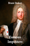 Famous Imposters (Pretenders & Hoaxes including Queen Elizabeth and many more revealed by Bram Stoker)