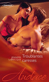 Troublantes caresses