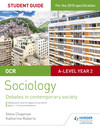 OCR A Level Sociology Student Guide 3: Debates: Globalisation and the digital social world; Crime and deviance