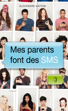 Mes parents font des SMS (Tome 1)