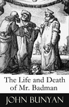 The Life and Death of Mr. Badman (A companion to The Pilgrim's Progress)