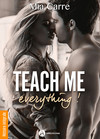 Teach Me Everything - Histoire intégrale
