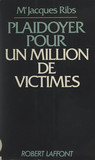 Plaidoyer pour un million de victimes
