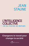 L'intelligence collective. Clé du monde de demain