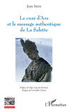 Le curé d'Ars et le message authentique de La Salette