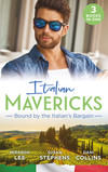 Italian Mavericks: Bound By The Italian's Bargain