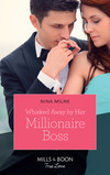 Whisked Away By Her Millionaire Boss