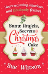 Snow Angels, Secrets and Christmas Cake
