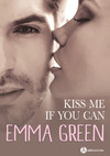 Kiss me (if you can)