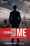 Save Me - Scandalize Me - Love Me