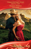 Conquering King's Heart / Montana Mistress
