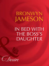 In Bed with the Boss's Daughter
