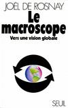 Le Macroscope. Vers une vision globale