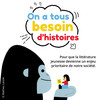 On a tous besoin d'histoires