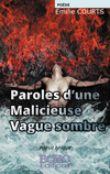 Paroles d'une Malicieuse Vague sombre