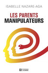 Les parents manipulateurs