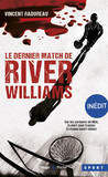 Le dernier match de River Williams -Inédit-