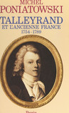 Talleyrand et l'ancienne France, 1754-1789