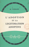 L'adoption et la légitimation adoptive