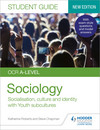 OCR A-level Sociology Student Guide 1: Socialisation, culture and identity with Family and Youth subcultures