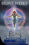 Le Blanc incandescent - Seconde partie