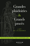 Grandes plaidoiries & grands procès - L'art de léloquence