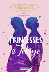 Rosewood Chronicles (Tome 3)  - PRINCESSES A TOKYO