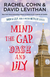 Mind the Gap, Dash and Lily