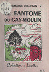 Le fantôme du Gay-Moulin