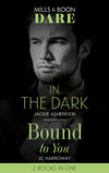 In The Dark / Bound To You