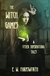 The Witch Games & Other Supernatural Tales