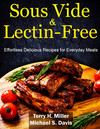 Sous Vide & Lectin-Free Cookbook: Effortless Delicious Recipes for Everyday Meals