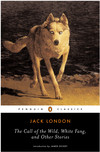 The Call of the Wild, White Fang and Other Stories