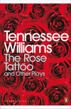 The Rose Tattoo and Other Plays
