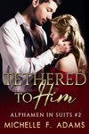 Tethered to Him
