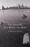 The Journals Of A White Sea Wolf