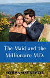 The Maid and the Millionaire M.D.