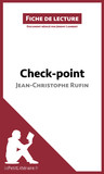 Check-point de Jean-Christophe Rufin (Fiche de lecture)