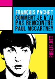 Comment je n'ai pas rencontré Paul McCartney