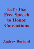 Let's Use Free Speech to Honor Convictions