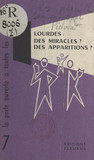 Lourdes : des miracles ? des apparitions ?.